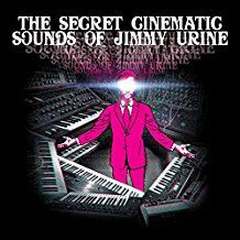 Jimmy Urine - The Secret Cinematic Sounds Of