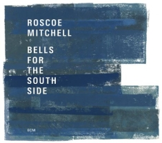 Mitchell Roscoe - Bells For The South Side