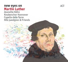 Nils Landgren; Jeanette Köhn; Magnu - New Eyes On Martin Luther