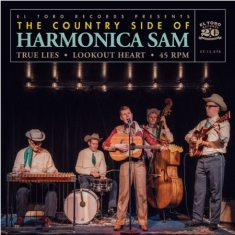 Country Side Of Harmonica Sam - True Lies / Lookout Heart