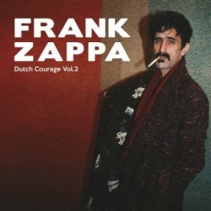 Frank Zappa & The Mothers Of Invent - Dutch Courage Vol. 2