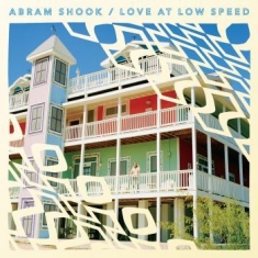Abram Shook - Love At Low Speed