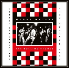 Rolling Stones, Muddy Waters - Live At The Checkerboard Lounge 198