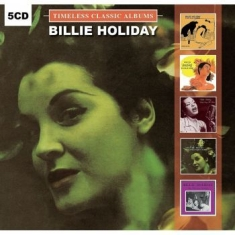 Holiday Billie - Timeless Classic Albums (5Cd-Box)