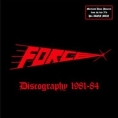 Force - Discography 1981-84