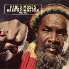 Moses Pablo - Revolutionary Years 75-83