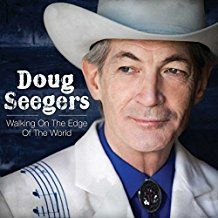 Doug Seegers - Walking On The Edge Ofthe World (Vi