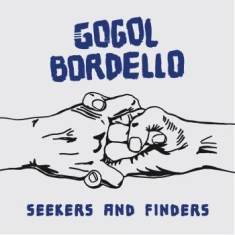 Gogol Bordello - Seekers And Finders (Limited Blue V