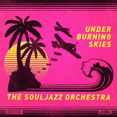 Souljazz orchestra - Under Burning Skies