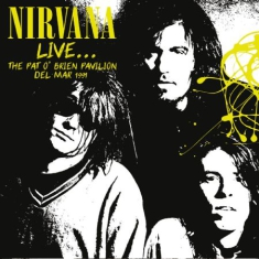 Nirvana - Live..Pat O'brien Pavillion 1991