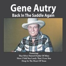 Autry Gene - Back In The Saddle Again