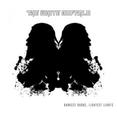 White Buffalo The - Darkest Darks, Lightest Lights