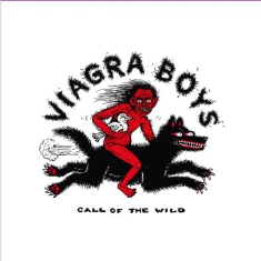 Viagra Boys - Call Of The Wild