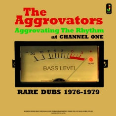 Aggrovators The - Aggrovating The Rhythm At Channel O