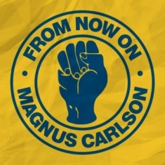 Magnus Carlson - From Now On / Beggin'