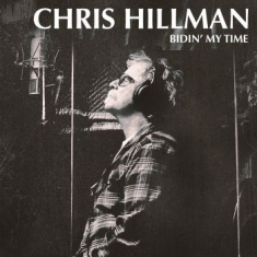 Hillman Chris - Bidin' My Time