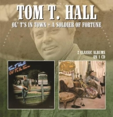 Hall Tom T. - Ol' T's In Town/A Soldier Of Fortun