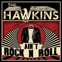 Hawkins, The - Ain?T Rock N Roll