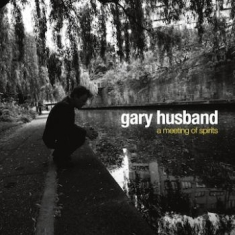 Husband Gary - A Meeting Of The Spirits