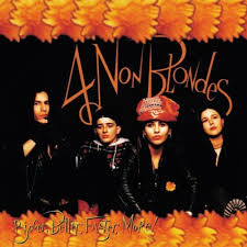 4 Non Blondes - Bigger Better Faster More (25Th Vin