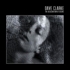 Clarke Dave - The Desecration Of Desire