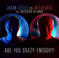 Jason Little Vs Withecker - Are You Crazy Enough?