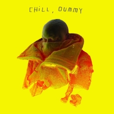P.O.S. - Chill, Dummy