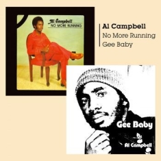 Al Campbell - Gee Baby + No More Running