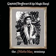 Captain Beefheart - Mirror Man Sessions -Hq-