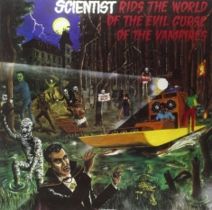 Scientist - Rids The World Of The Evil Curse Of