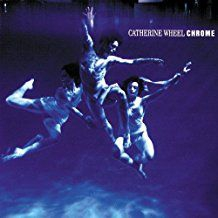 Catherine Wheel - Chrome -Hq/Insert- in the group Campaigns / Music On Vinyl 2018 at Bengans Skivbutik AB (2642544)