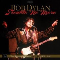 Dylan Bob - Trouble No More: The Bootleg Series