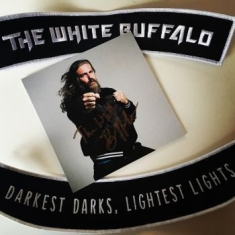 White Buffalo The - Darkest Darks, Lightest Lights (Sig