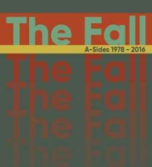 Fall - A-Sides 1978-2016: Deluxe 3Cd Boxse