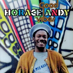 Horace Andy - Good Vibes (Remastered/Expanded)