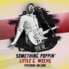 Little G Weevil - Something Poppin'