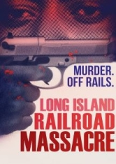 Long Island Railroad Massacre, The - Film