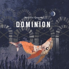 Melrose Quartet - Dominion