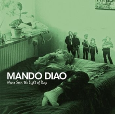 Mando Diao - Never Seen The Light Of Day (V
