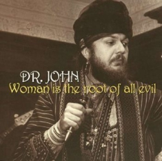 Dr John - Woman Is The Root Of A