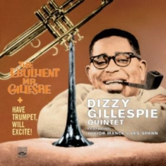 Dizzy Gillespie - Have Trumpet, Will Excite! & The Eb