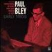 Bley Paul - Early Trios (Digipack Limited Editi