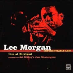 Lee Morgan & Art Blakey Jazz Messen - Unforgettable Lee! Live At Birdland