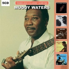 Waters Muddy - Timeless Classic Albums (5Cd-Box)