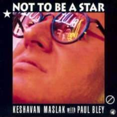 Bley Paul - Not To Be A Star W Keshavan Mashlak