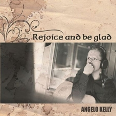 Angelo Kelly - Rejoice And Be Glad