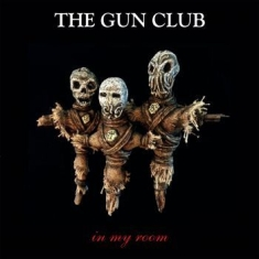 Gun Club The - In My Room