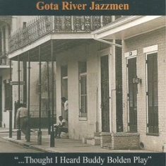 Göta River Jazzmen - ...Thought I heard Buddy Bolden play