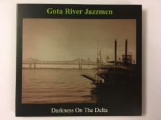Göta River Jazzmen - Darkness on the delta