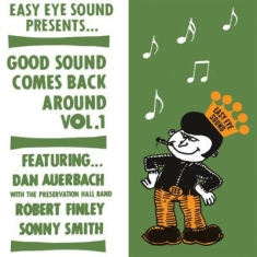 Dan Auerbach, Robert Finley, Sonny Smith - Good sound comes back around vol 1